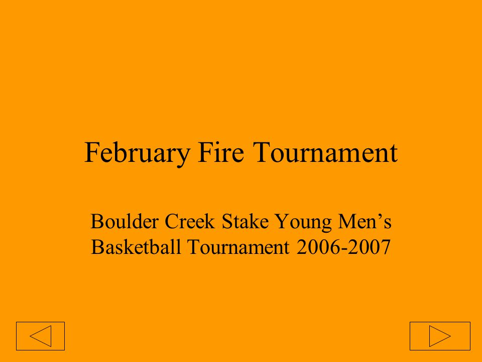 February Fire Tournament Boulder Creek Stake Young Men's Basketball Tournament 2006-2007