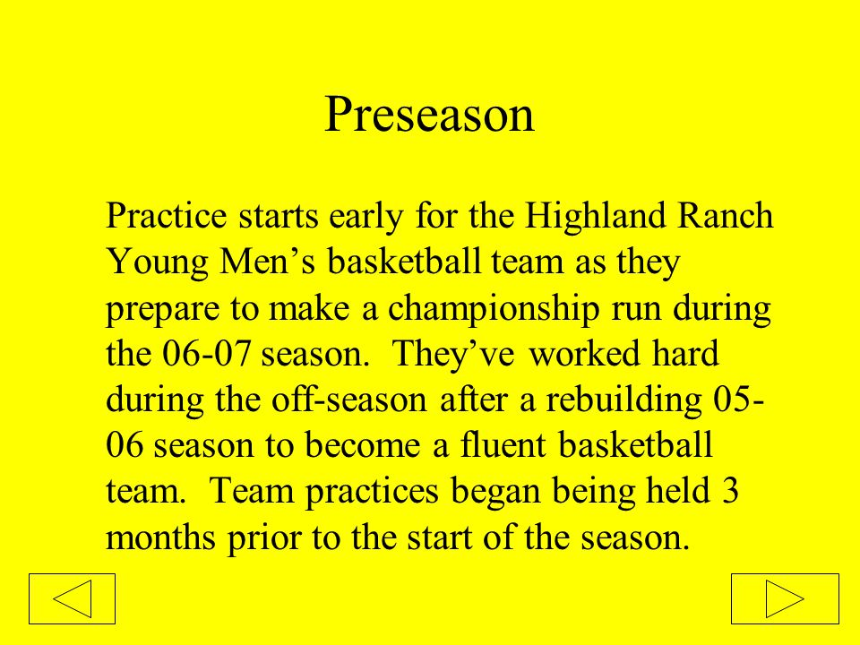 Preseason Practice starts early for the Highland Ranch Young Men's basketball team as they prepare to make a championship run during the 06-07 season.