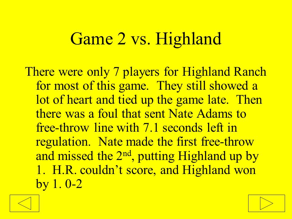 Game 2 vs. Highland There were only 7 players for Highland Ranch for most of this game. They still showed a lot of heart and tied up the game late. Th