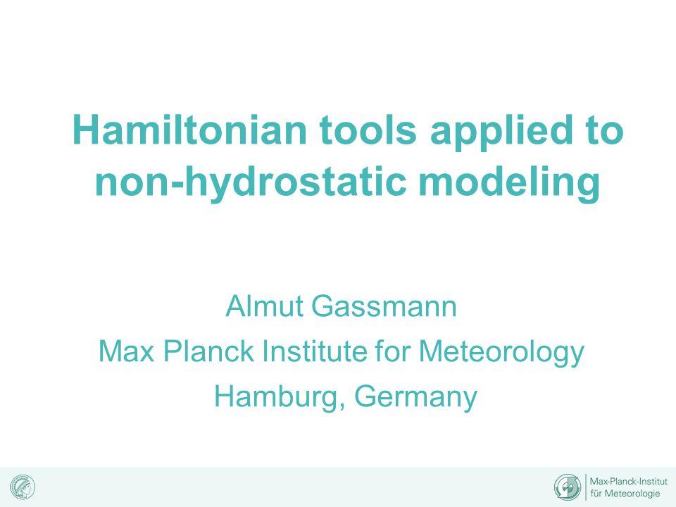 Contents Hamiltonian form Spatial discretisation Temporal discretisation Motivation...