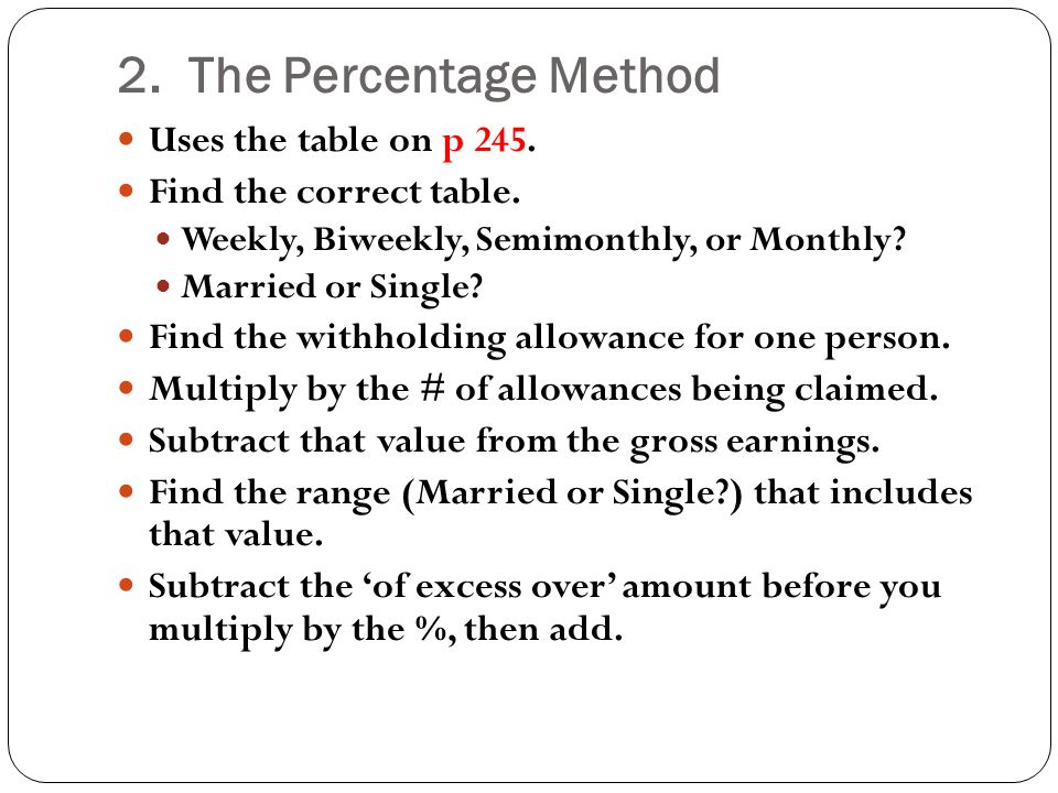 2. The Percentage Method Uses the table on p 245.