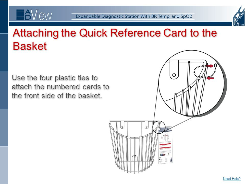Attaching the Quick Reference Card to the Basket Use the four plastic ties to attach the numbered cards to the front side of the basket.
