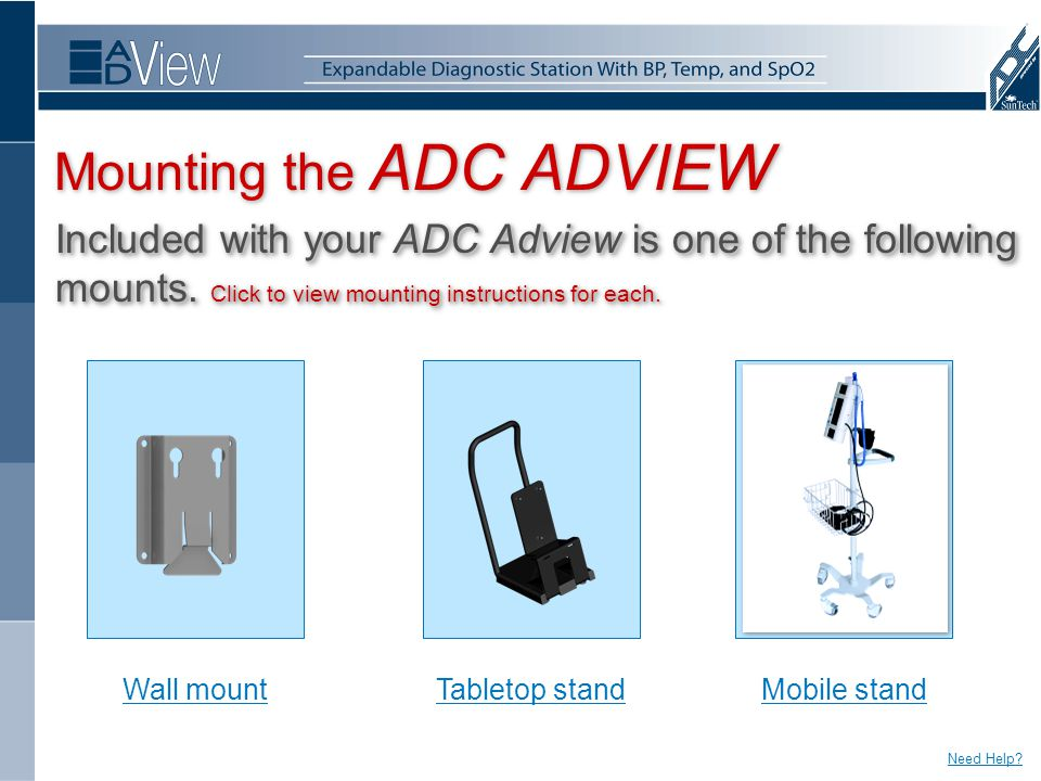 Mounting the ADC ADVIEW Included with your ADC Adview is one of the following mounts.