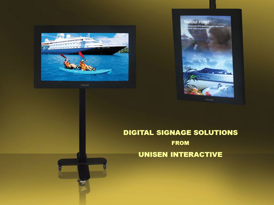 tou of new features DIGITAL SIGNAGE SOLUTIONS FROM UNISEN INTERACTIVE