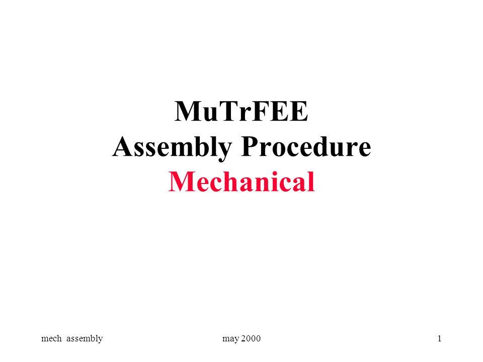 mech assemblymay 20001 MuTrFEE Assembly Procedure Mechanical