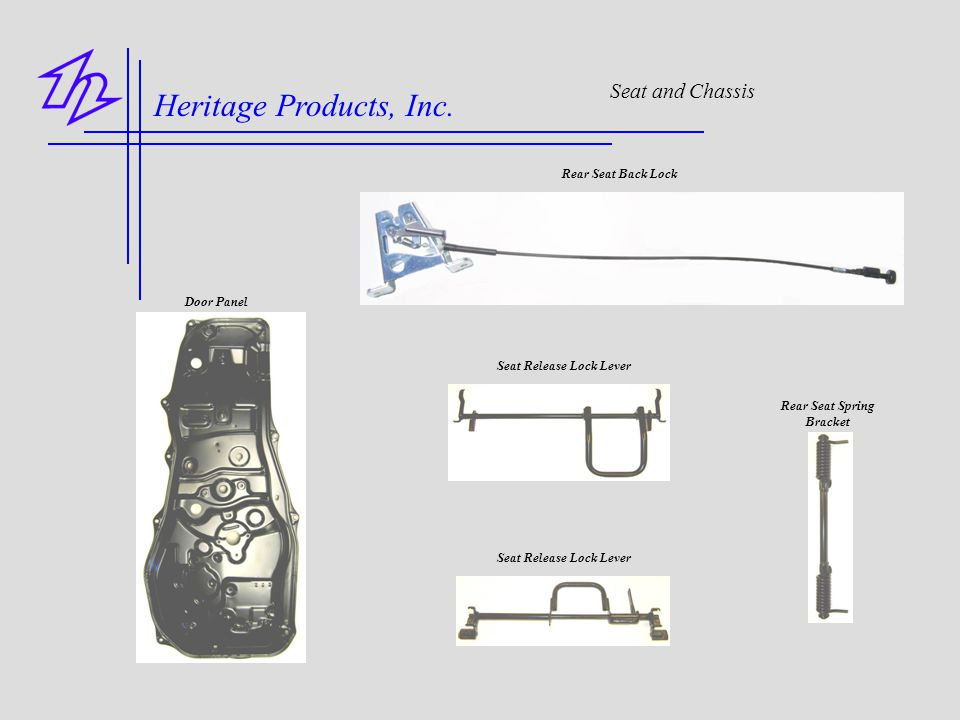 Heritage Products, Inc. Seat and Chassis Door Panel Rear Seat Back Lock Rear Seat Spring Bracket Seat Release Lock Lever