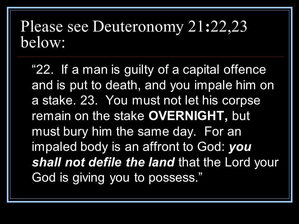 Please see Deuteronomy 21:22,23 below: 22.