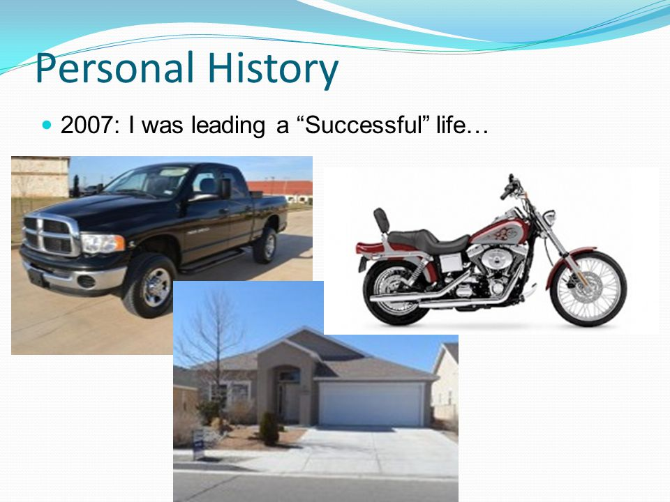 Personal History 2008: I started thinking about getting married We openly discussed our finances and found Student Loans still unpaid 8 years after college Three vehicle payments Line of Credit on the house Major credit card debt A Signature loan with a high interest rate Over $100,000 in Non-Mortgage Debt!