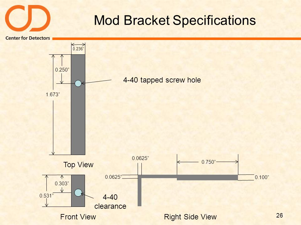 Mod Bracket Specifications 26 Top View Front ViewRight Side View 4-40 tapped screw hole 4-40 clearance 1.673 0.250 0.303 0.531 0.750 0.236 0.0625 0.100