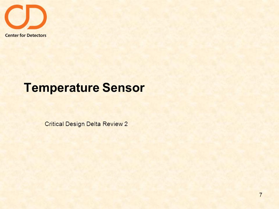 Temperature Sensor Critical Design Delta Review 2 7
