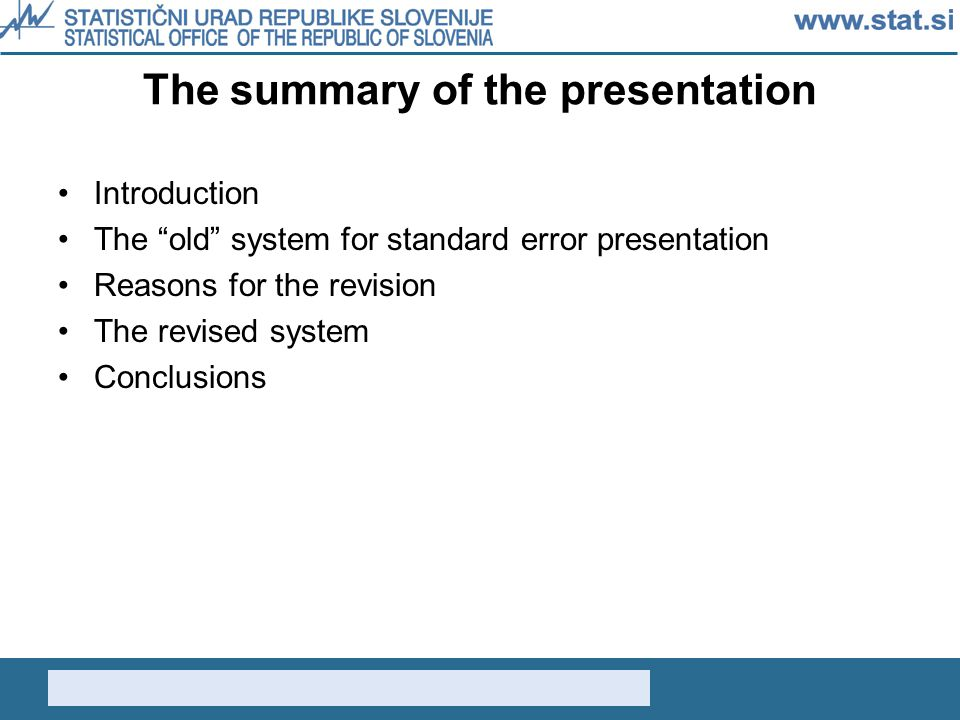 The summary of the presentation Introduction The old system for standard error presentation Reasons for the revision The revised system Conclusions