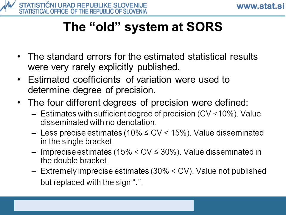 The old system at SORS The standard errors for the estimated statistical results were very rarely explicitly published.