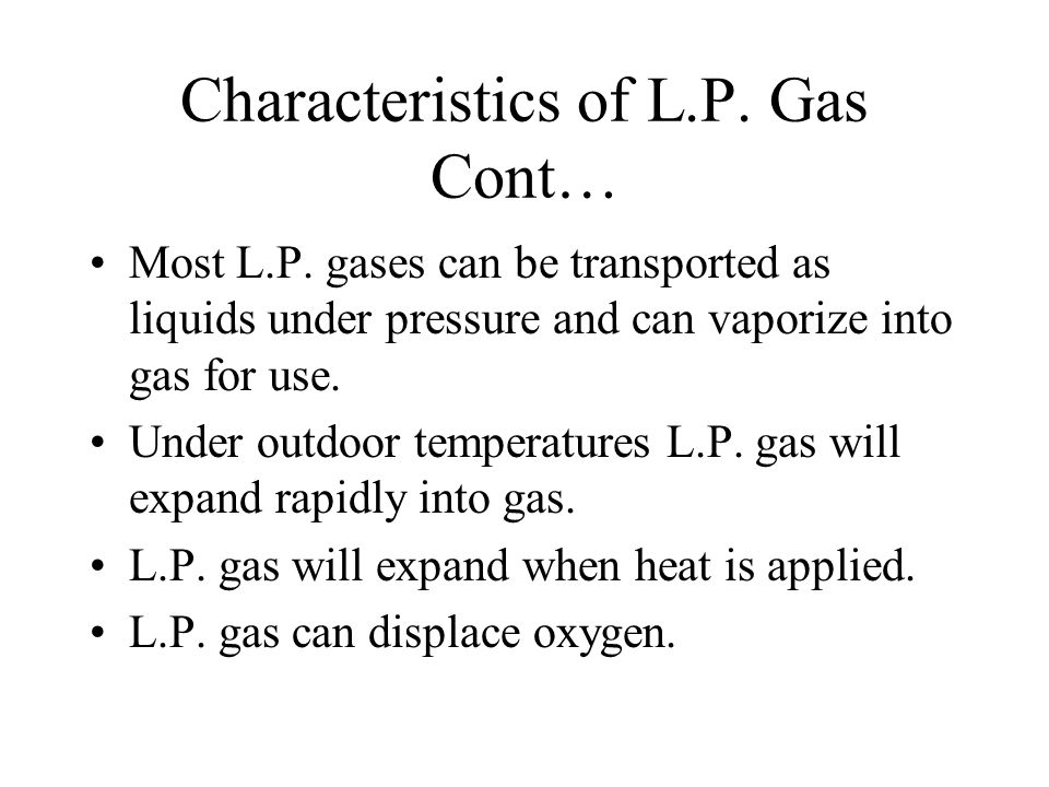 Characteristics of L.P. Gas Cont… Most L.P.