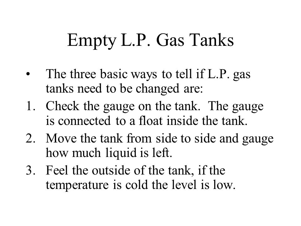 Empty L.P. Gas Tanks The three basic ways to tell if L.P.