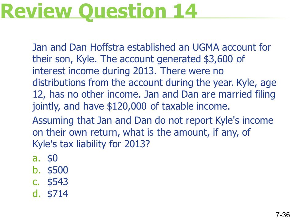 Review Question 14 Jan and Dan Hoffstra established an UGMA account for their son, Kyle.