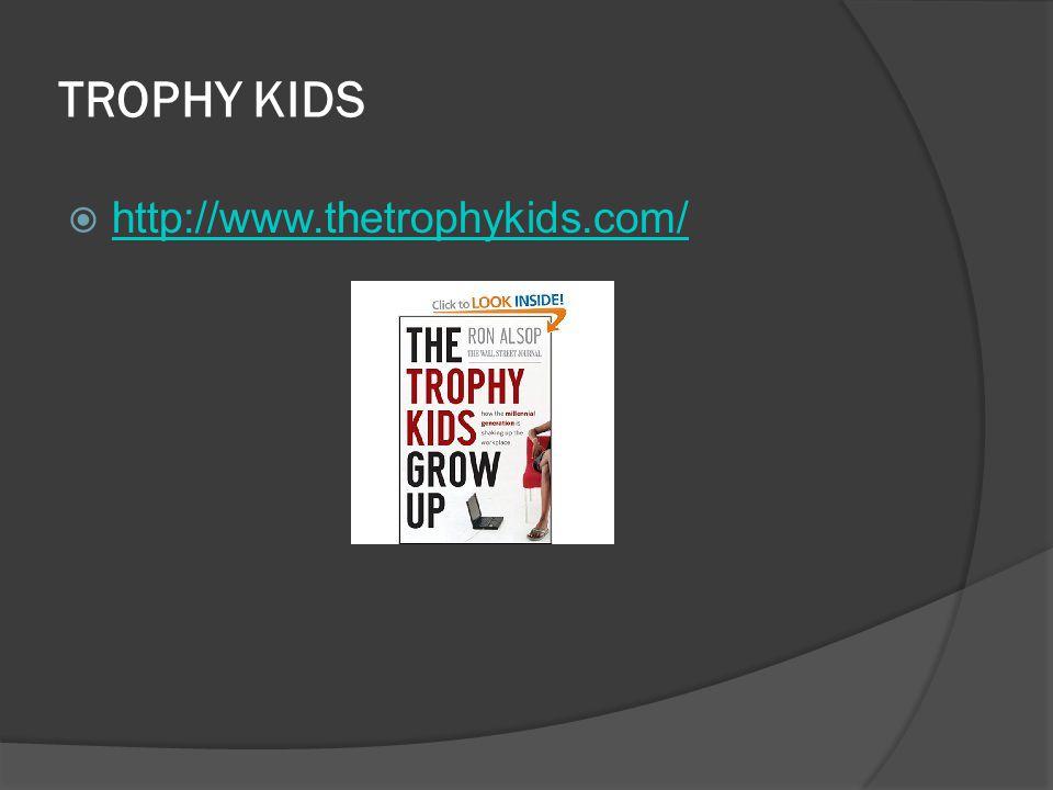 TROPHY KIDS  http://www.thetrophykids.com/ http://www.thetrophykids.com/