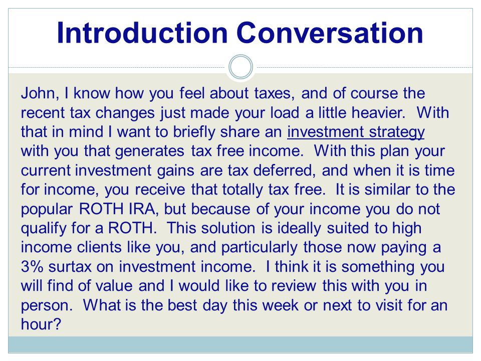 Introduction Conversation John, I know how you feel about taxes, and of course the recent tax changes just made your load a little heavier.