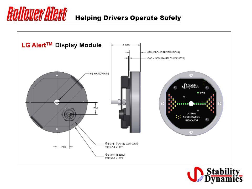 Helping Drivers Operate Safely LG Alert TM LG Alert TM Display Module