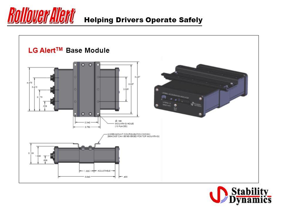 Helping Drivers Operate Safely LG Alert TM LG Alert TM Base Module