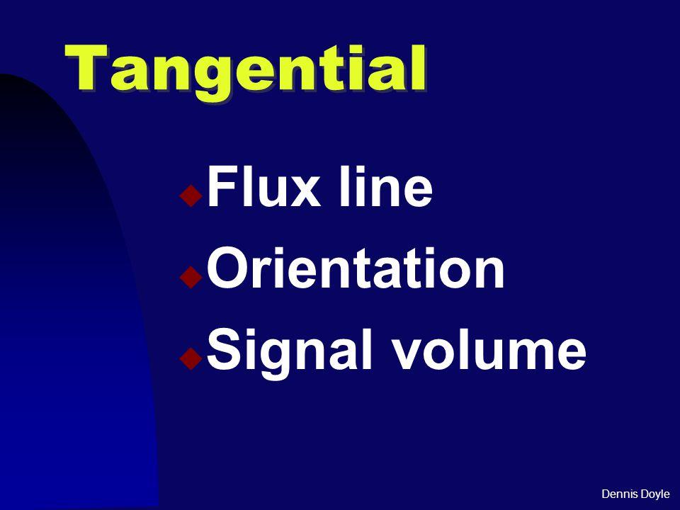 Dennis Doyle Tangential  Flux line  Orientation  Signal volume