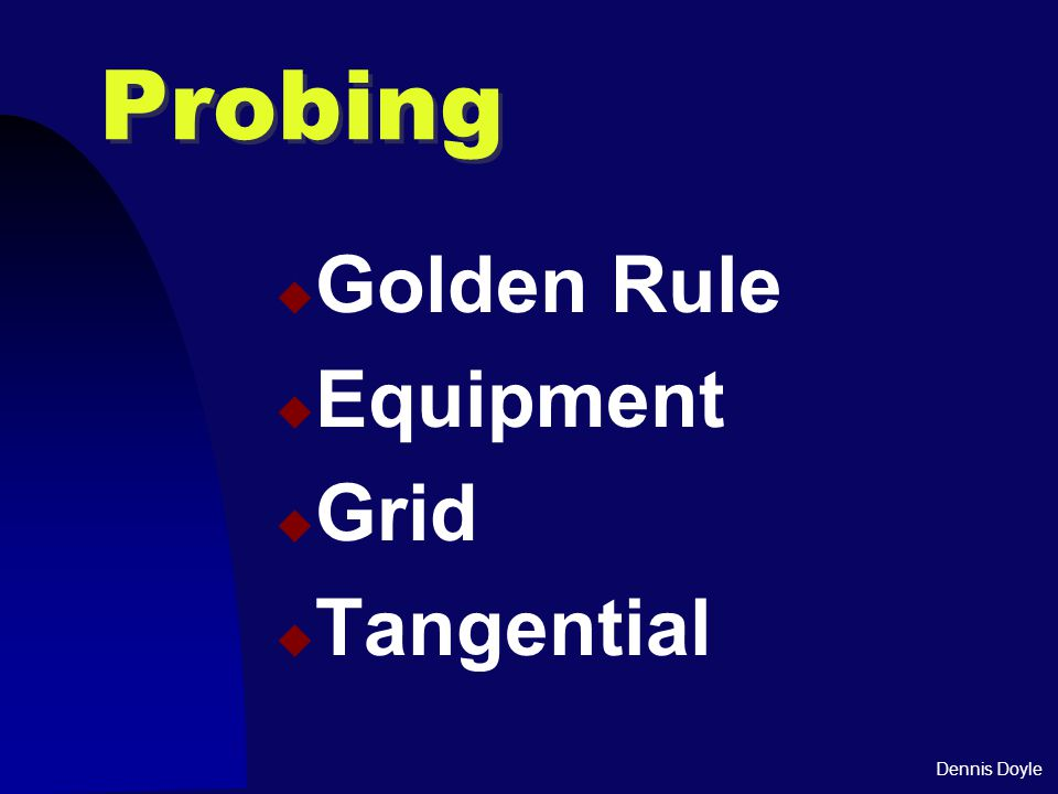 Dennis Doyle Probing  Golden Rule  Equipment  Grid  Tangential