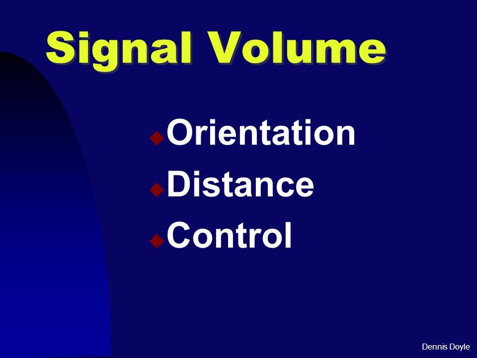 Dennis Doyle Signal Volume  Orientation  Distance  Control