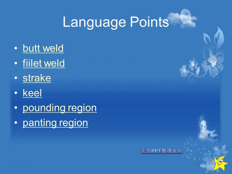 Language Points butt weld fiilet weld strake keel pounding region panting region