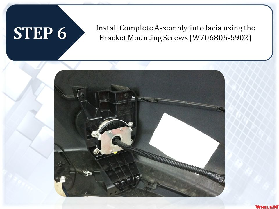 Install Complete Assembly into facia using the Bracket Mounting Screws (W706805-5902) STEP 6