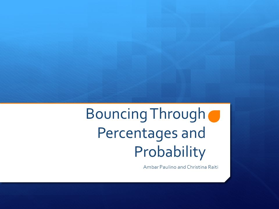 Topic  Bouncing Through Percentages and Probability will serve to help students illustrate their creativeness, practice, and master fractions, percentages and probability skills.