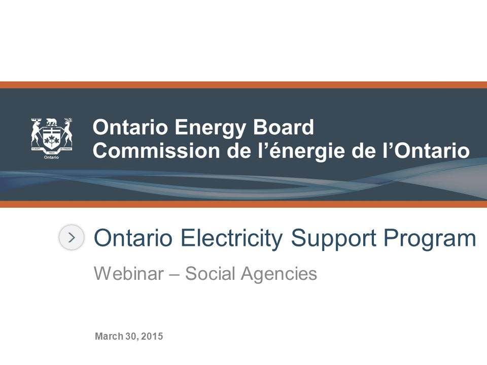Ontario Electricity Support Program Webinar – Social Agencies March 30, 2015