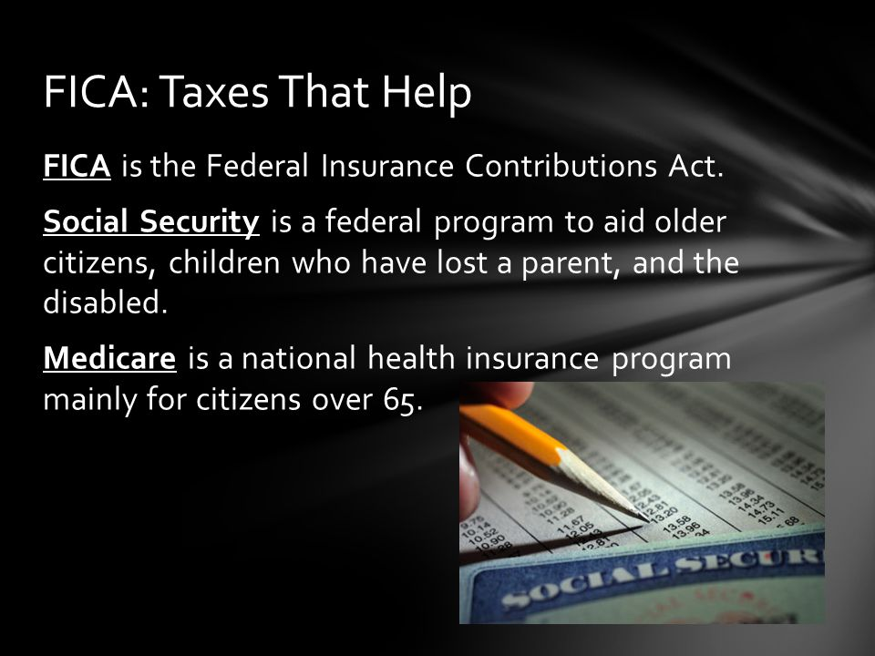 FICA is the Federal Insurance Contributions Act.
