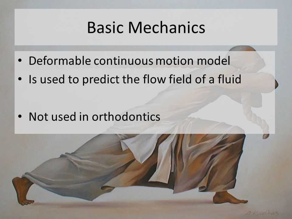 Basic Mechanics Mass-point particle model The element have mass but no volume Balistic Movement of an object in space