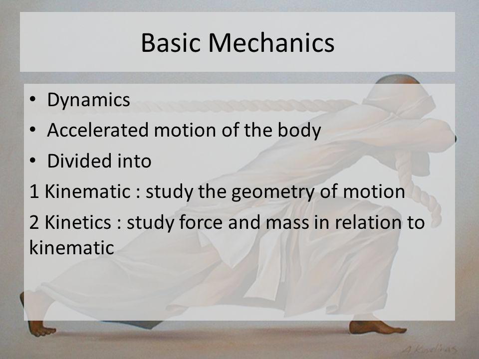 Basic Mechanics Statics Body at rest, unaccelerated motion Under the influence of force The system classically used in orthodontics model