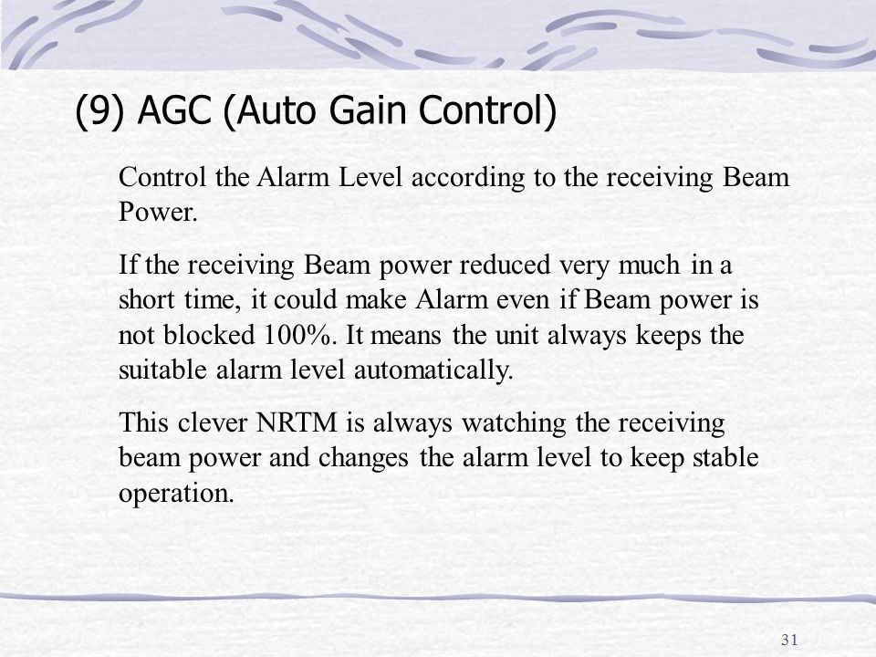 31 (9) AGC (Auto Gain Control) Control the Alarm Level according to the receiving Beam Power.