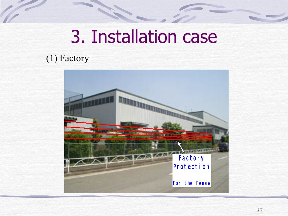 37 3. Installation case (1) Factory