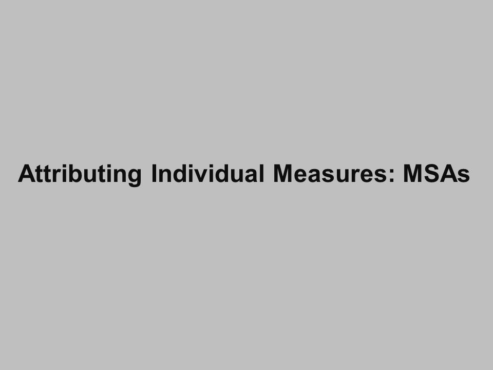 Attributing Individual Measures: MSAs