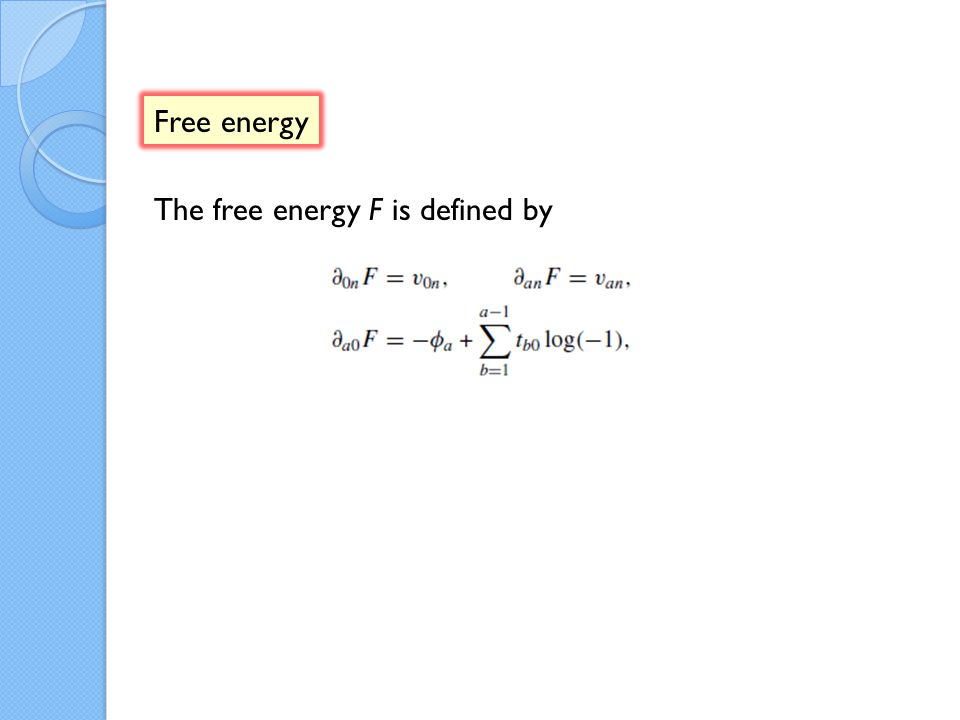 The free energy F is defined by Free energy