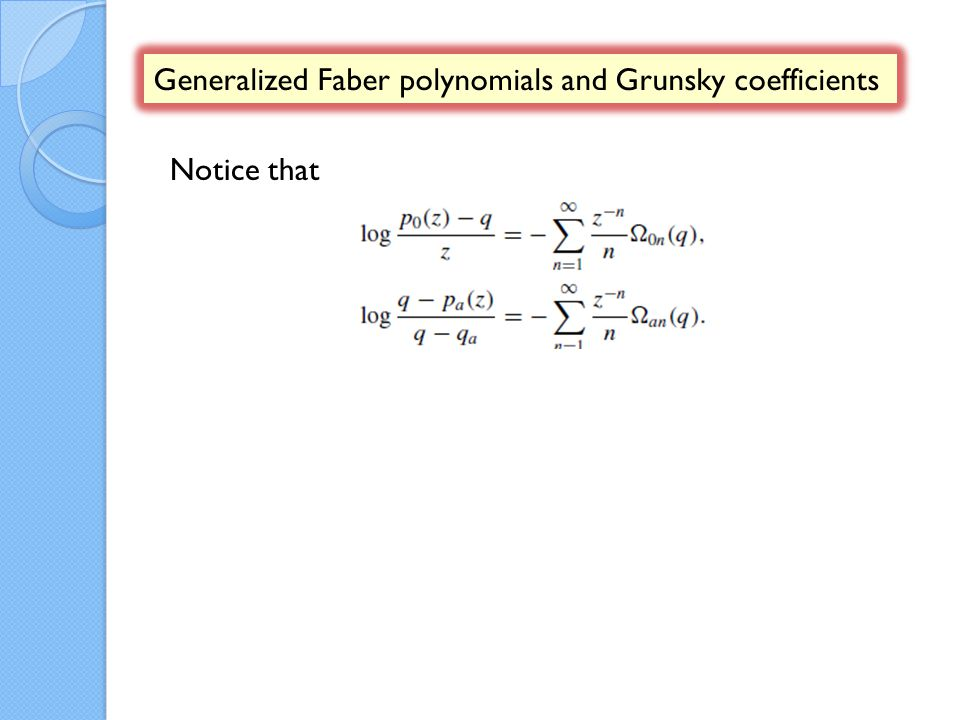 Generalized Faber polynomials and Grunsky coefficients Notice that