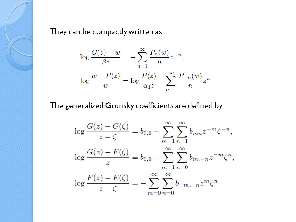 The generalized Grunsky coefficients are defined by They can be compactly written as