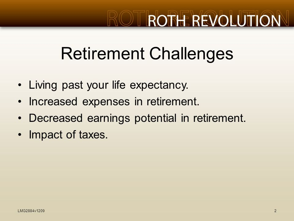 Retirement Challenges Living past your life expectancy.