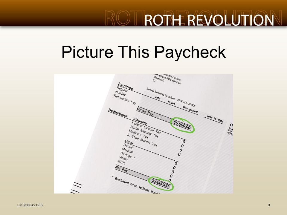 Ask Yourself… Would you rather pay taxes on the seed or the harvest? –Douglas R.