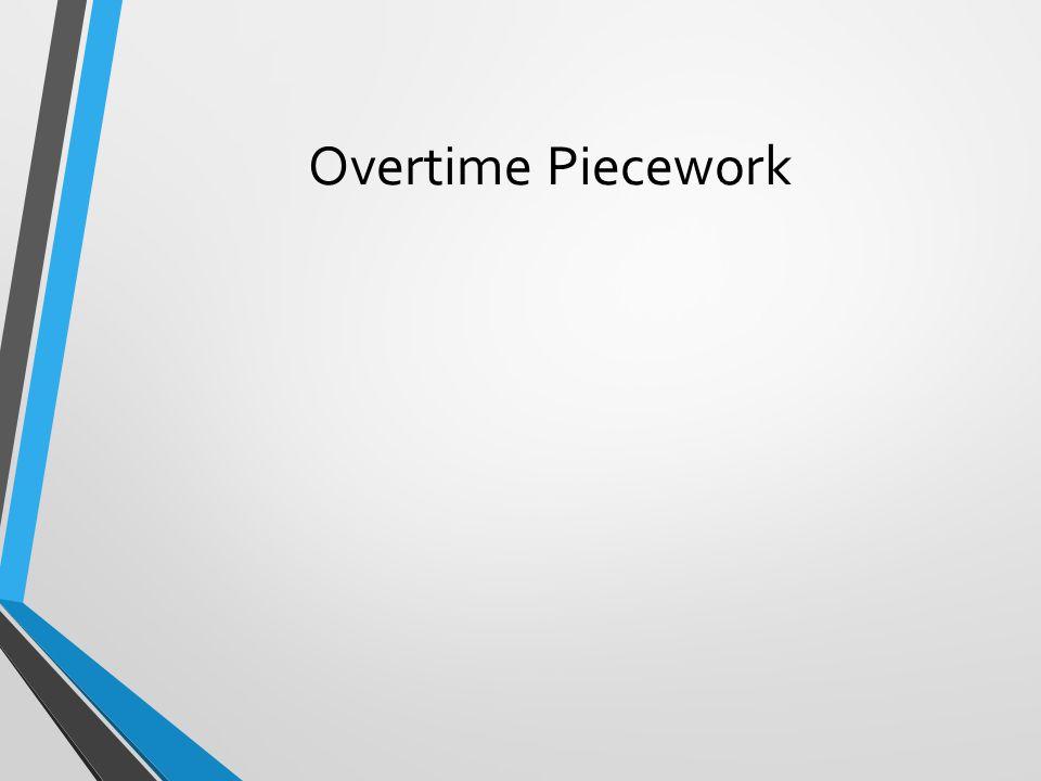 Overtime Piecework