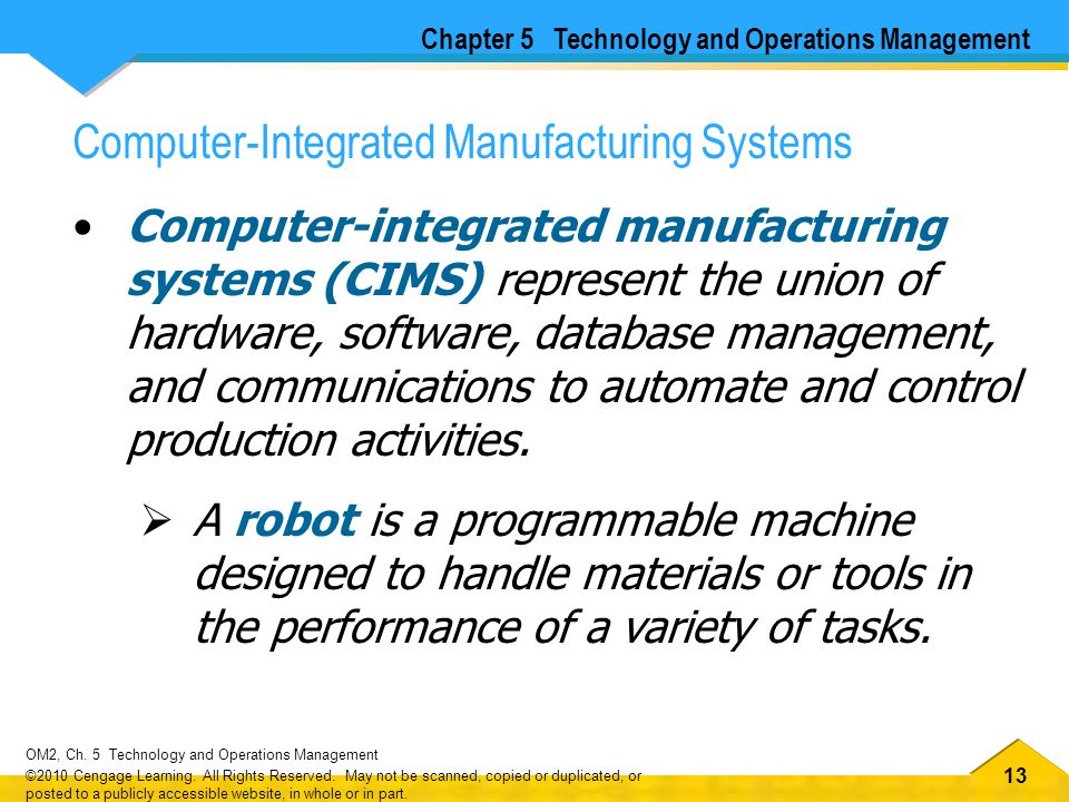 13 OM2, Ch.5 Technology and Operations Management ©2010 Cengage Learning.