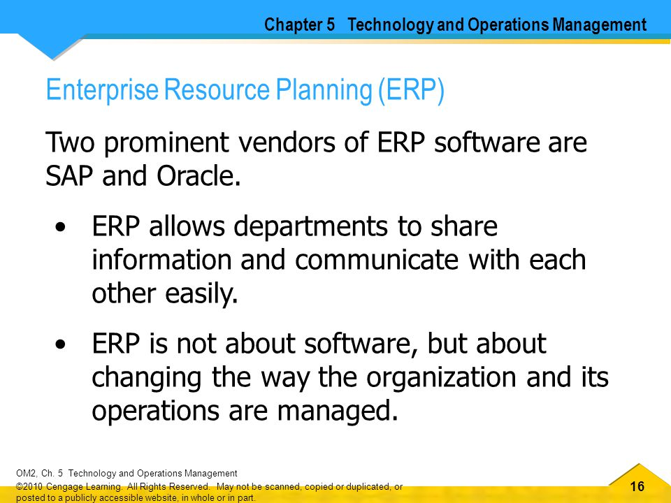 16 OM2, Ch.5 Technology and Operations Management ©2010 Cengage Learning.