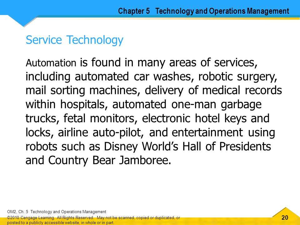 20 OM2, Ch.5 Technology and Operations Management ©2010 Cengage Learning.