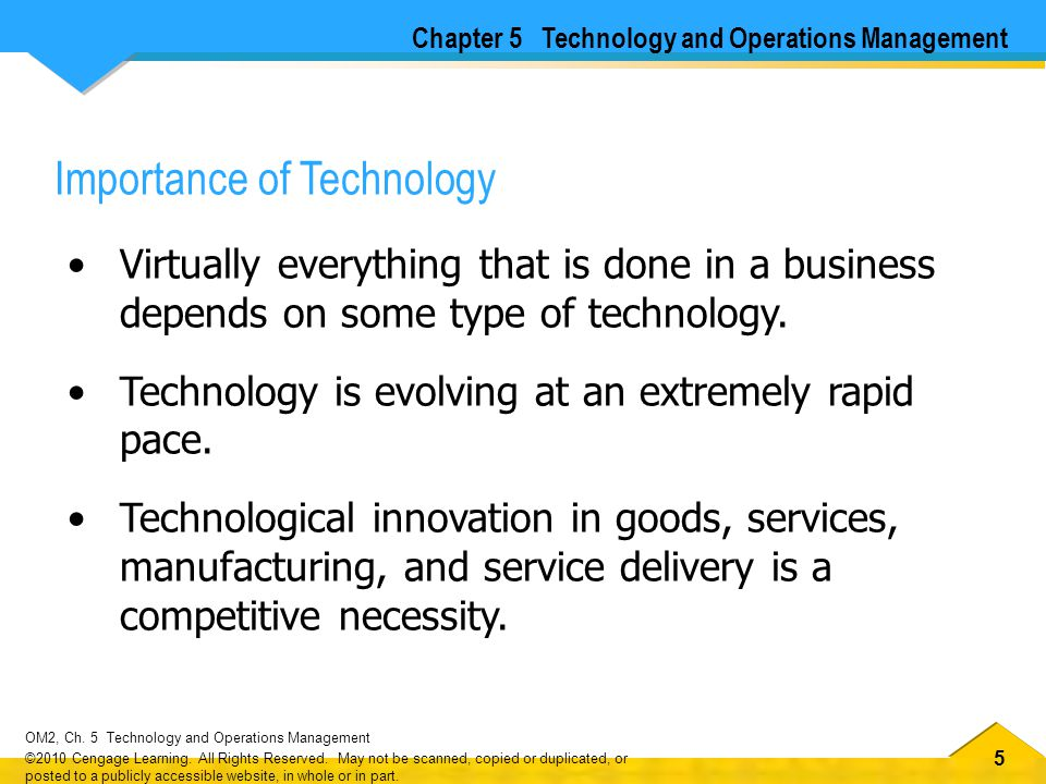 55 OM2, Ch.5 Technology and Operations Management ©2010 Cengage Learning.