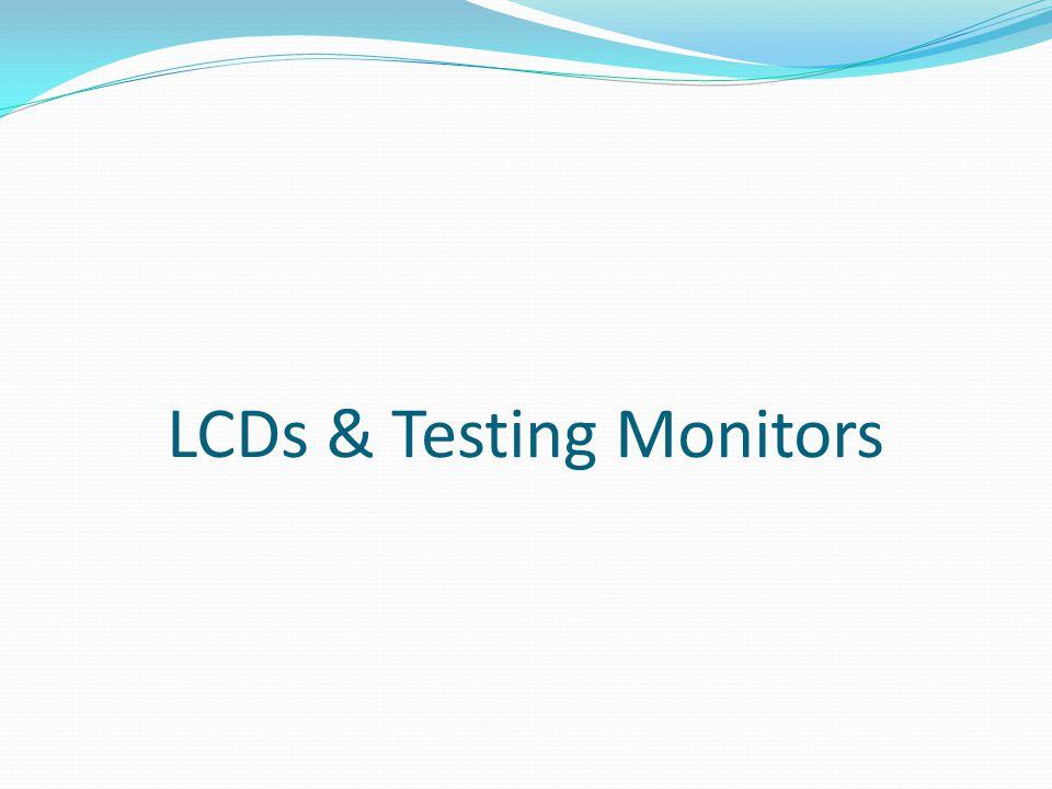 LCDs & Testing Monitors