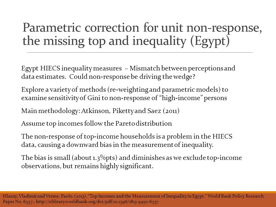 Parametric correction for unit non-response, the missing top and inequality (Egypt) Egypt HIECS inequality measures – Mismatch between perceptions and data estimates.