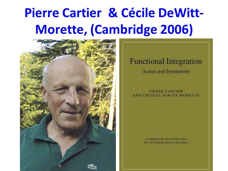 Pierre Cartier & Cécile DeWitt- Morette, (Cambridge 2006)
