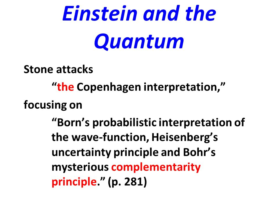 Einstein and the Quantum Einstein's later critiques of quantum theory focused less on its indeterminacy and more on its strange epistemological status.